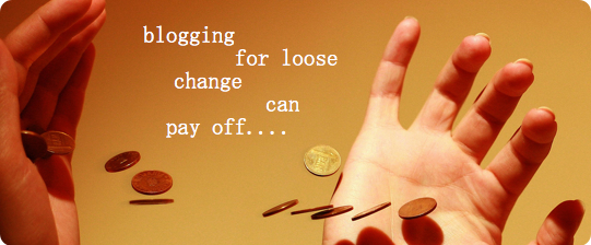 Blogging-For-Loose-Change