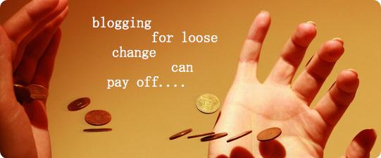 Blogging-For-Loose-Change
