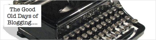 Good-Old-Days-Of-Blogging