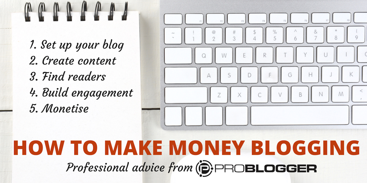 Make money blogging for How to build a blog