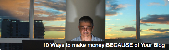 Make-Money-Because-Of-Your-Blog