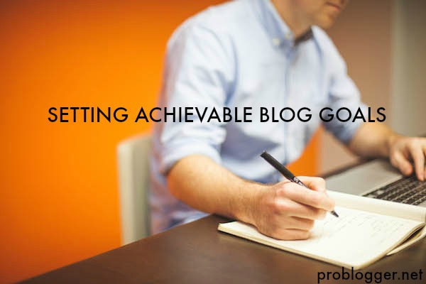 Goal-Setting Setting Goals: Why You Need Them, and How to Write Them