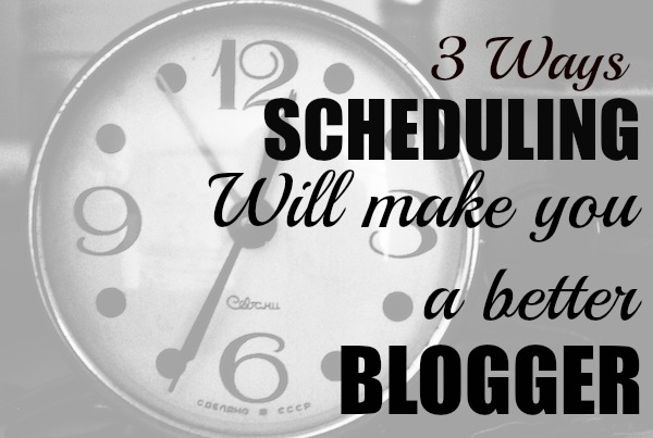 3-ways-scheduling-will-make-you-a-better-blogger-and-help-you-save-time. 3 Ways Scheduling Will Make You a Better Blogger