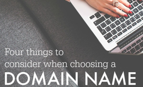 Four Things to Consider when Choosing a Domain Name - it's never too late! / problogger.net