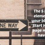 The 5 key elements your blog's  'Start Here' page must have
