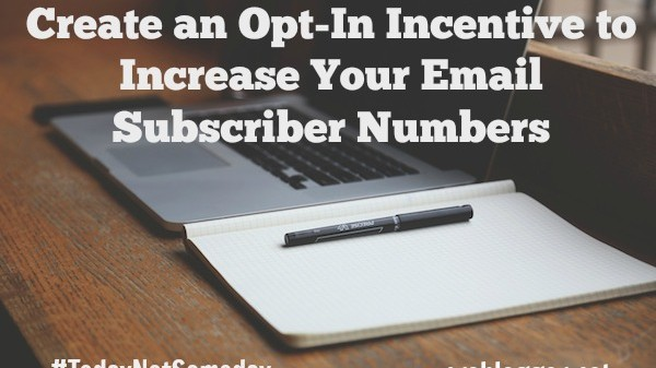 How to Create an Opt-In Incentive to Increase your Email Subscriber Numbers // on ProBlogger.net