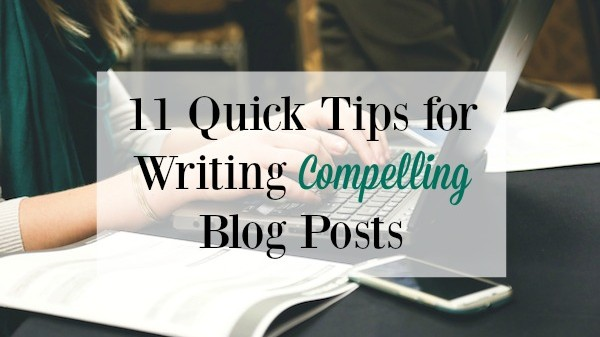 11 Quick Tips for Writing Compelling Blog Posts - On ProBlogger.net