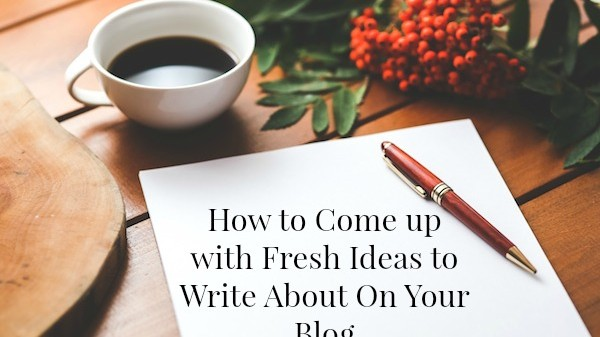 How to Come up with Fresh Ideas to Write About On Your Blog - on ProBlogger.net