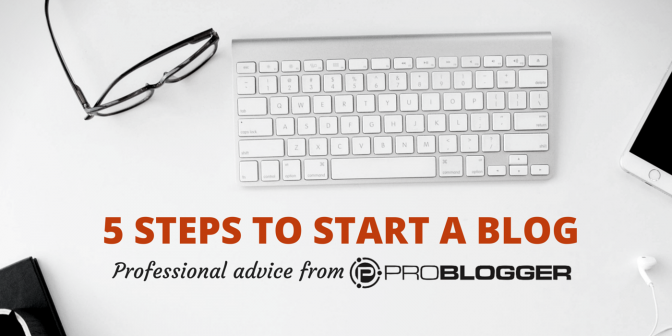 how to start a blog 5 steps