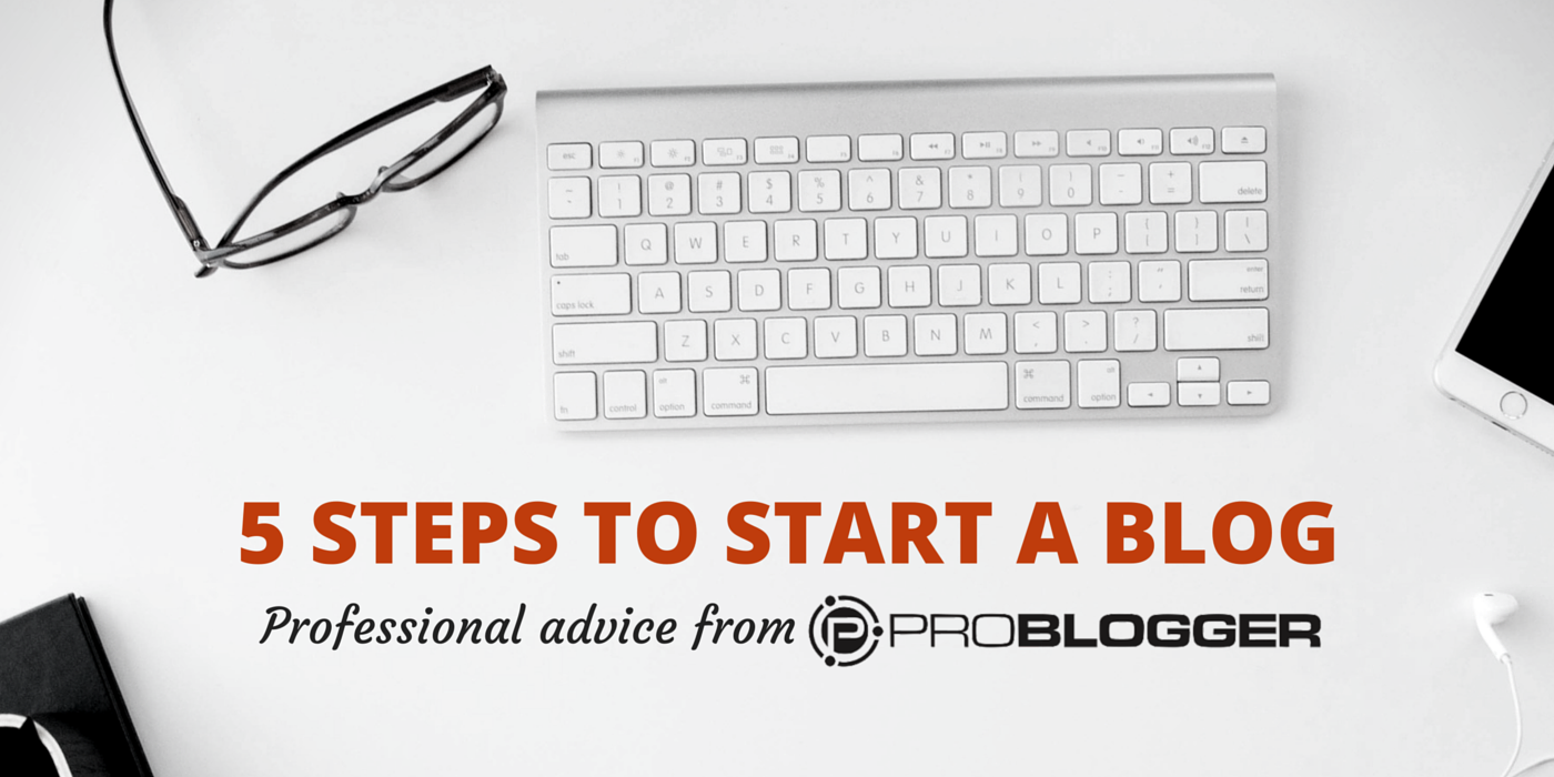 how to start a blog in 5 steps
