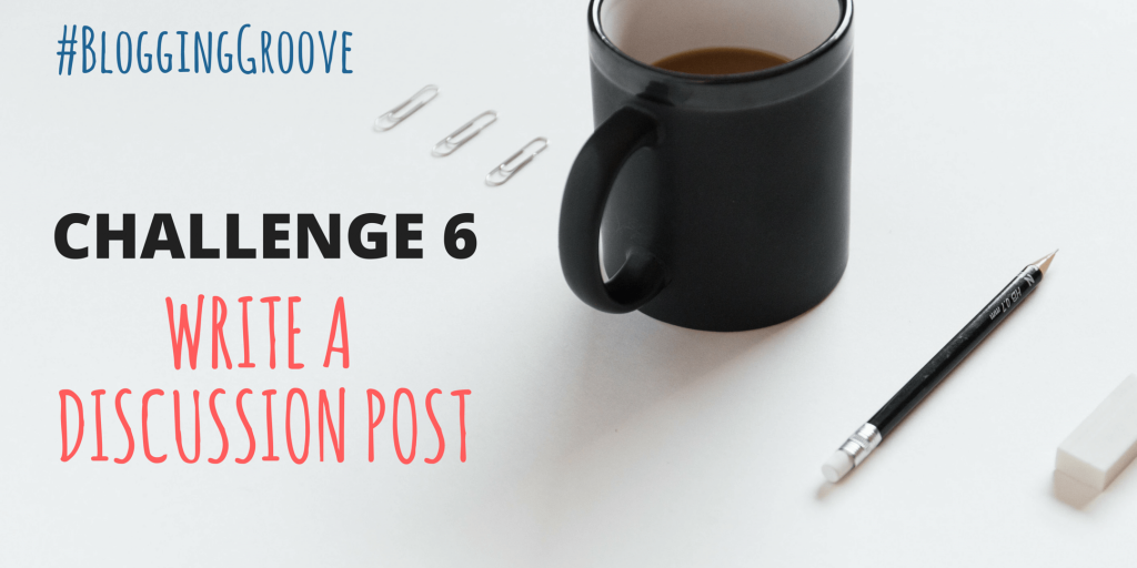 CHALLENGE 6 WRITE A DISCUSSION POST