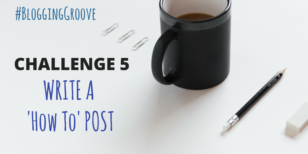 Challenge: Create a How to Post