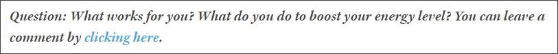 - From 10 Practical Ways to Boost Your Energy Level, Michael Hyatt, MichaelHyatt.com