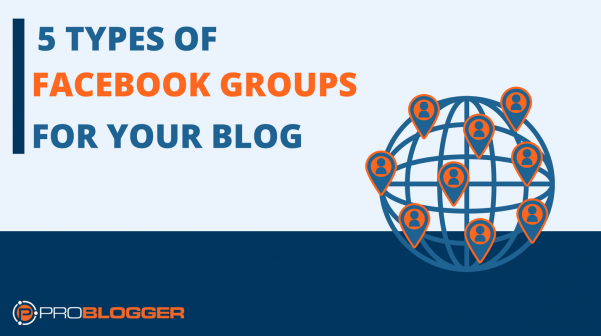 5 Types of Facebook Groups for Bloggers