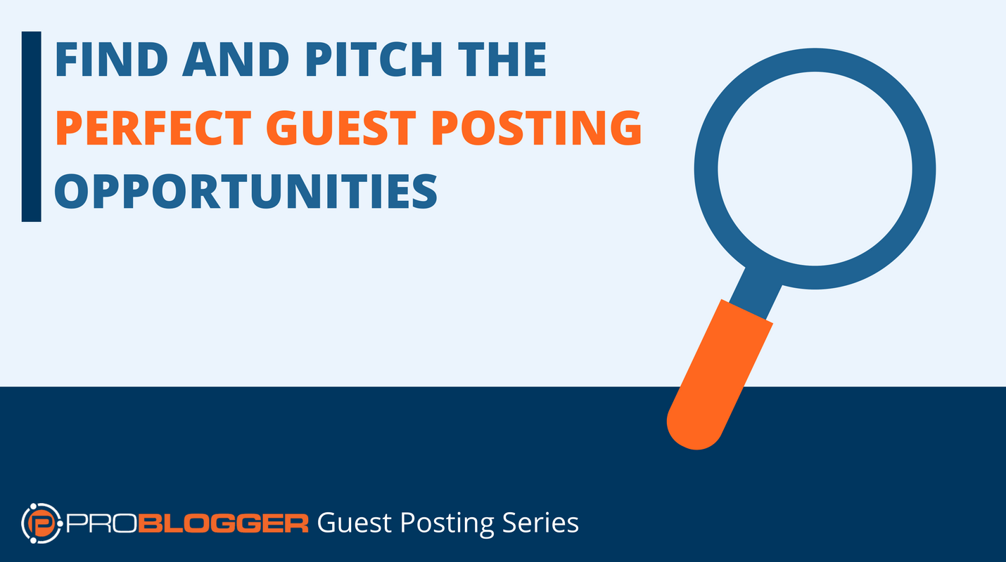 https://problogger.com/find-pitch-guest-posting-opportunities/
