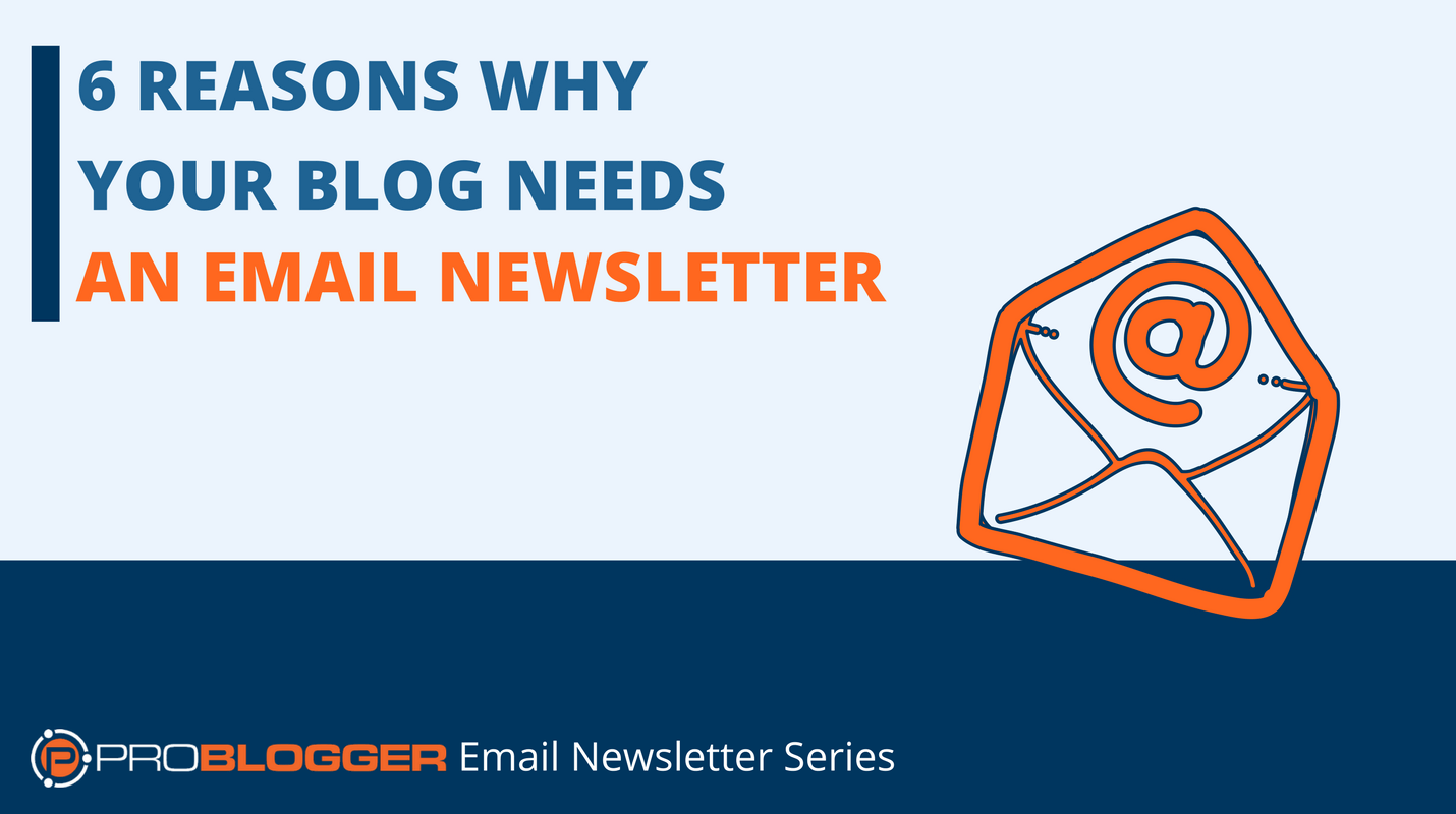 6 reasons why your blog needs an email newsletter