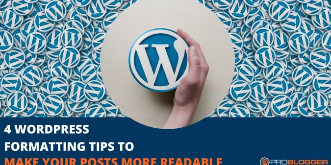 Make your posts more readable using Wordpress' formatting tools