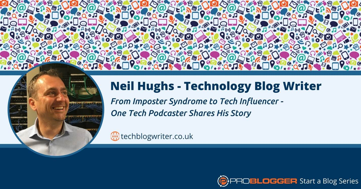 231 Neil Hughs Start a Blog Series
