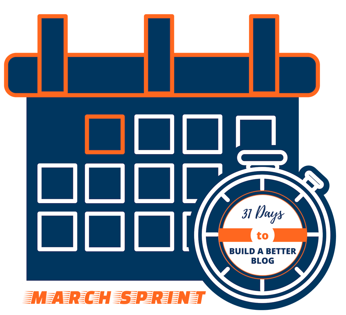 March Sprint 31 Days to Build a Better Blog